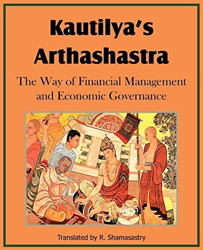 Kautilya's Arthashastra; The Way of Financial Management and Economic Governance