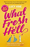 What Fresh Hell: The most hilarious novel you''ll read this year