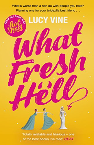 What Fresh Hell: The most hilarious novel you'll read this year (English Edition)