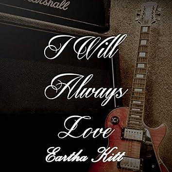 I Will Always Love Eartha Kitt
