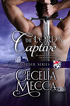 The Lord's Captive (Border Series Book 2) by [Cecelia Mecca]