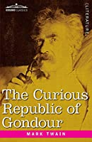 The Curious Republic of Gondour: and Other Whimsical Sketches