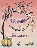 Viaje al ciclo menstrual (Bruguera Contemporánea)