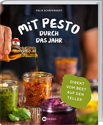Mit Pesto durch das Jahr: Direkt vom Beet auf den Teller