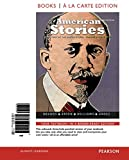 American Stories: A History of the United States, Volume 2, Books a la Carte Edition Plus REVEL -- Access Card Package (3rd Edition)
