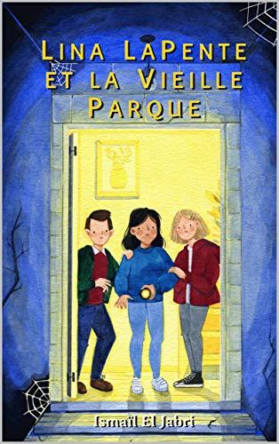 Lina LaPente et la Vieille Parque (French Edition)