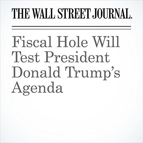 Fiscal Hole Will Test President Donald Trump's Agenda copertina