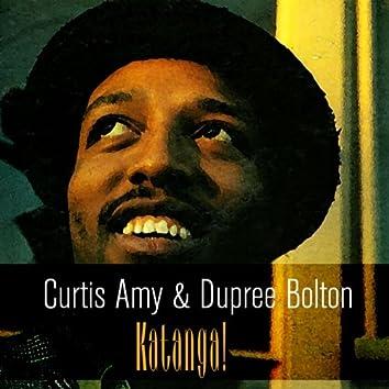 Curtis Amy & Dupree Bolton: Katanga!