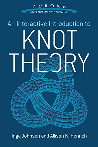 An Interactive Introduction to Knot Theory (Aurora: Dover Modern Math Originals) (English Edition)