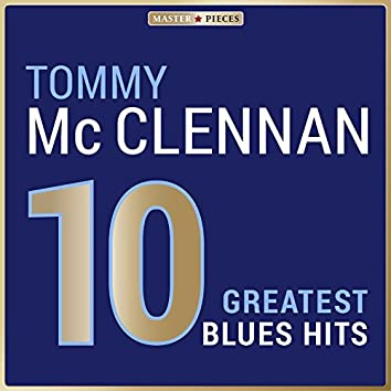 Masterpieces Presents Tommy McClennan: 10 Greatest Blues Hits