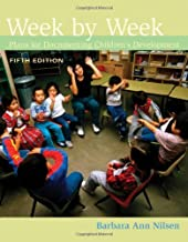 Week by Week: Plans for Documenting Children's Development (What's New in Early Childhood) by Nilsen, Barbara Ann (January 1, 2010) Paperback
