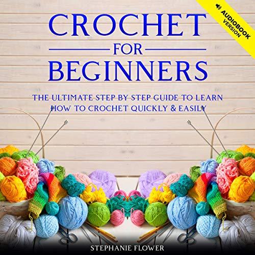 Crochet for Beginners Audiobook By Stephanie Flower cover art