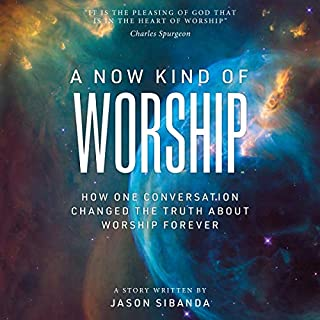 A Now Kind of Worship: How One Conversation Changed the Truth About Worship Forever audiobook cover art