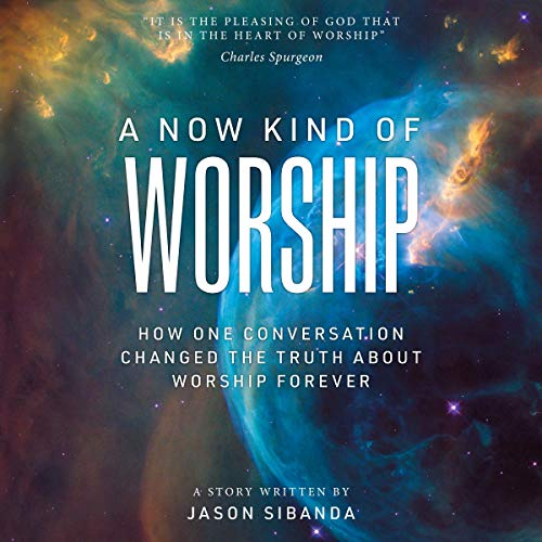 A Now Kind of Worship: How One Conversation Changed the Truth About Worship Forever Titelbild