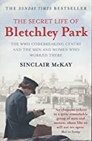 The Secret Life of Bletchley Park: The WWII Codebreaking Centre and the Men and Women Who Worked There by Sinclair McKay(2011-08-25)