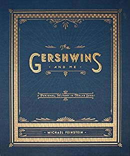 The Gershwins and Me (Enhanced Edition): A Personal History in Twelve Songs by [Michael Feinstein]