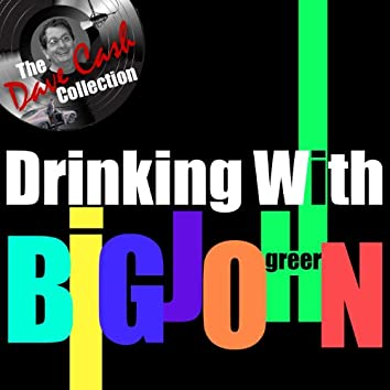 Drinking with Big John
