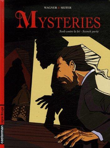 Mysteries, Tome 2 : Seule contre la loi : Seconde partie