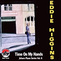 Time On My Hands: Arbors Pia by Eddie Higgins (2000-04-11)