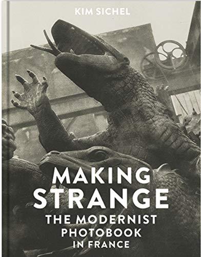 Making Strange: The Modernist Photobook in France