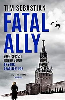 Fatal Ally by [Tim Sebastian]