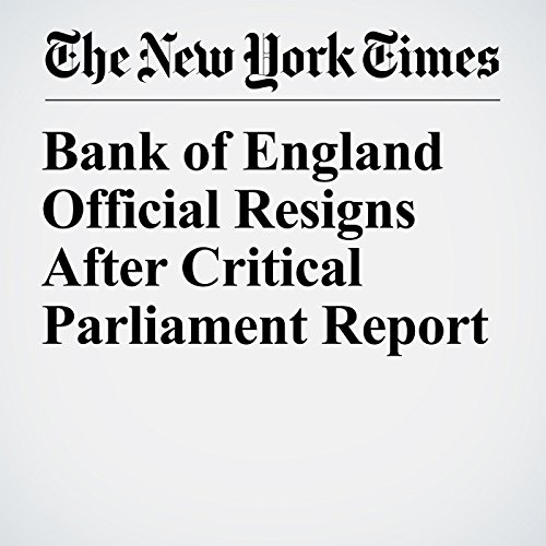 Bank of England Official Resigns After Critical Parliament Report copertina