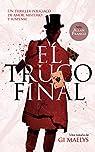 El Truco Final: Un thriller policíaco de amor, misterio y suspense par Maelys