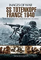 SS-Totenkopf France 1940 (Images of War) by Jack Holroyd(2012-10-19)