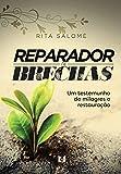 Reparador de Brechas : Um testemunho de milagres e restauração (Portuguese Edition)