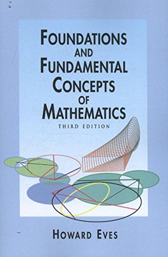 Foundations and Fundamental Concepts of Mathematics (Dover Books on Mathematics)
