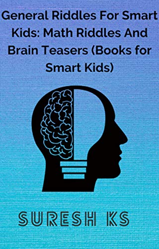 General Riddles for Smart Kids: Math Riddles and Brain Teasers (Books for Smart Kids) (English Edition)