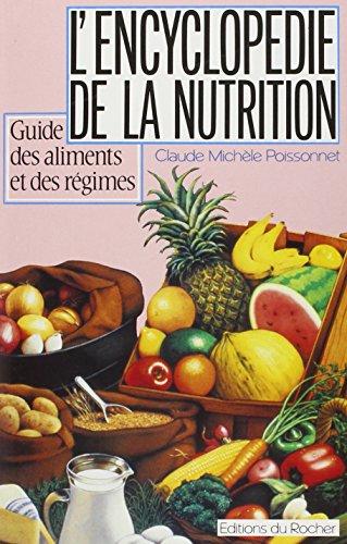 L'encyclopédie de la nutrition: Guide des aliments et des régimes