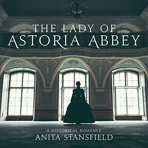 The Lady of Astoria Abbey audiobook cover art