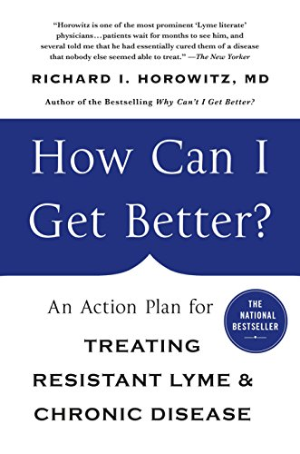 How Can I Get Better?: An Action Plan for Treating Resistant Lyme & Chronic Disease