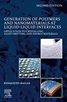 Generation of Polymers and Nanomaterials at Liquid-Liquid Interfaces: Application to Crystalline, Light Emitting and Energy Materials