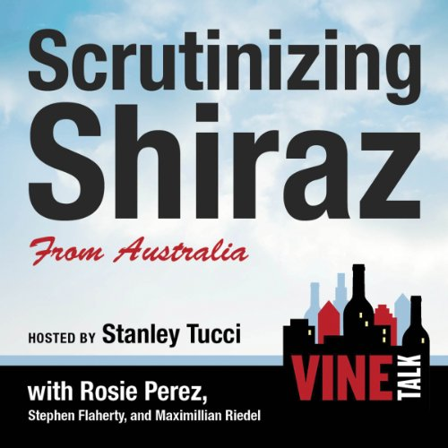 Scrutinizing Shiraz from Australia audiobook cover art
