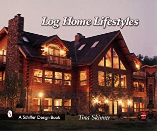 Log Home Lifestyles (Schiffer Design Books)