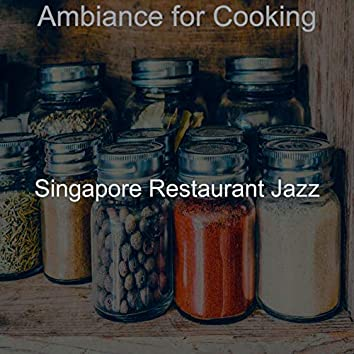 Ambiance for Cooking