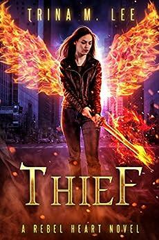 Thief (Rebel Heart Book 5) by [Trina M. Lee]