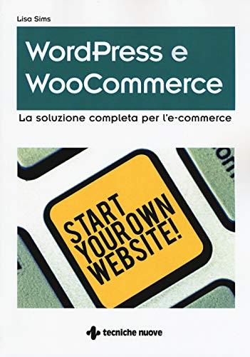 Wordpress e WooCommerce. La soluzione completa per l'e-commerce