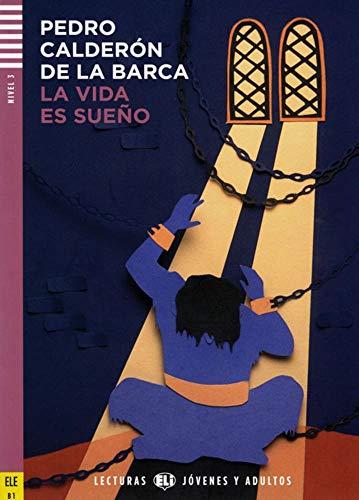 La vida es sueño: Spanische Lektüre mit Audio via ELI Link-App für das 4. und 5. Lernjahr. Mit Annotationen und Illustrationen: B2/C1. Spanische ... (Lecturas ELI Jóvenes Y Adultos)