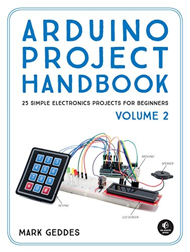 Arduino Project Handbook, Volume 2: 25 Simple Electronics Projects for Beginners