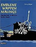 Embleme, Wappen, Malings deutscher U-Boote 1939 bis 1945 - Georg Hoegel