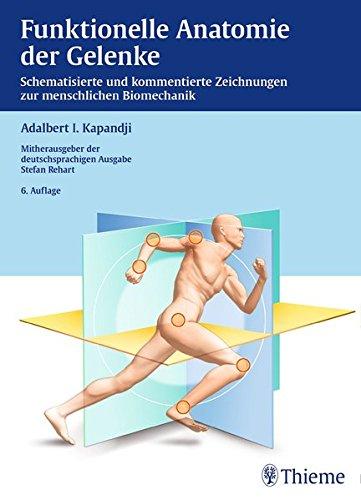 Funktionelle Anatomie der Gelenke: Schematisierte und kommentierte Zeichnungen zur menschlichen Biomechanik