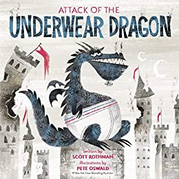 Attack of the Underwear Dragon by [Scott Rothman, Pete Oswald]