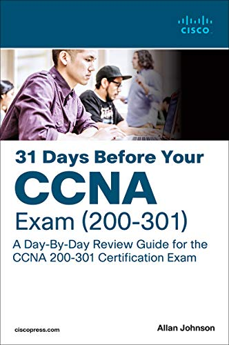 31 Days Before your CCNA Exam: A Day-By-Day Review Guide for the CCNA 200-301 Certification Exam (English Edition)