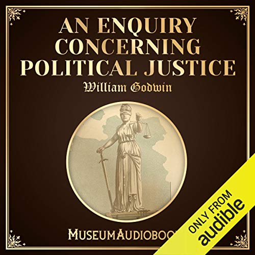 An Enquiry Concerning Political Justice audiobook cover art