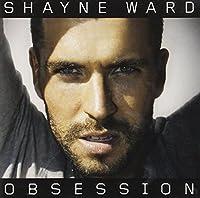 Obsession by Shayne Ward (2010-11-30)