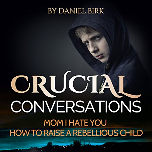 Crucial Conversations: Mom I Hate You audiobook cover art
