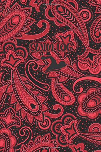 SWIM LOG: Paisley Dark Red / Black Cover- Book 120 pages Swimming Notebook, Journal, Planner, Workbook for Swimming Actitivities, Club Events, Plans, Meetings, and More
